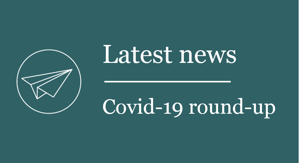 Covid-19: Latest news round-up